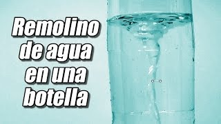 Remolino de agua en una botella, cómo se hace