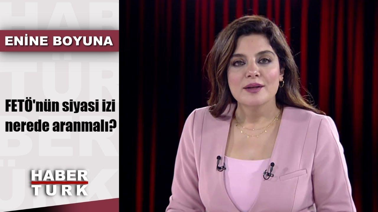 Enine Boyuna - 19 Temmuz 2019 (FETÖ'nün siyasi izi nerede aranmalı?)