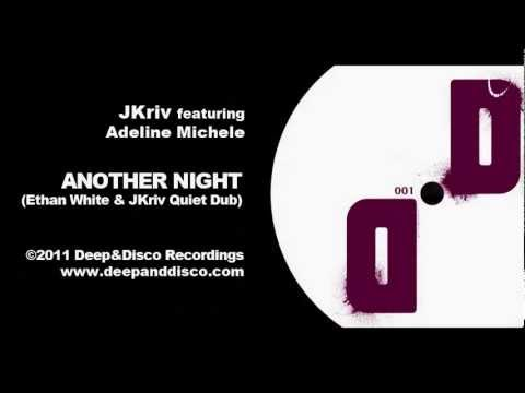 """""""Another Night (Ethan White & JKriv Quiet Dub)"""" - JKriv featuring Adeline Michele"""