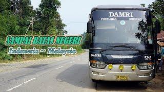 PERJALANAN MENEMBUS BATAS NEGERI. Naik Bus Antar Negara. Trip Bus Damri Royal Class ke Kuching