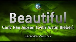 Carly Rae Jepsen-Beautiful (with Justin Bieber) (Melody) (Karaoke Version) [ZZang KARAOKE]