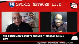The Conn Man's Sports Corner LIVE