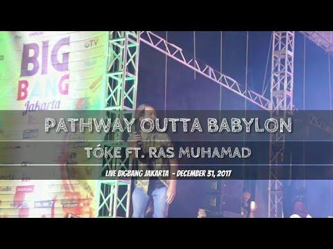 Pathway Outta Babylon - Toké & Ras Muhamad - The Easy Skankin (Live Bigbang Jakarta Dec 31, 2017)