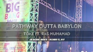 Pathway Outta Babylon Tok Ras Muhamad - The Easy Skankin Live Bigbang Jakarta Dec 31, 2017.mp3