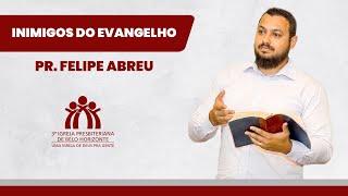 Inimigos do Evangelho   Evangelho de Lucas   Culto 21.02   Pr. Felipe Abreu
