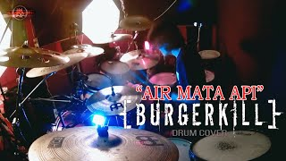 Download BURGERKILL - AIR MATA API 【 DRUM COVER 】 BOBBY REMALIK