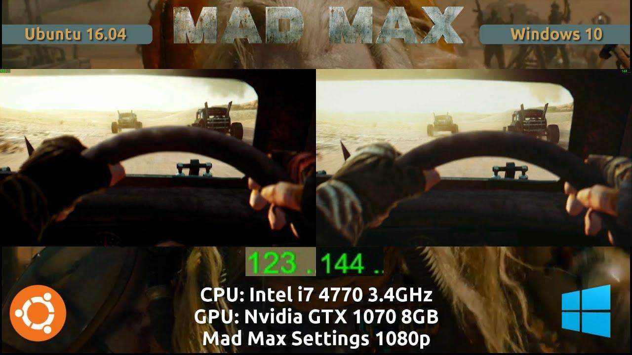 Ubuntu 16 04 VS Windows 10 : Mad Max on a GTX 1070