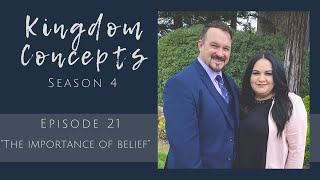 "Kingdom Concepts - Season 4 Episode 21 - ""The Importance of Belief"""