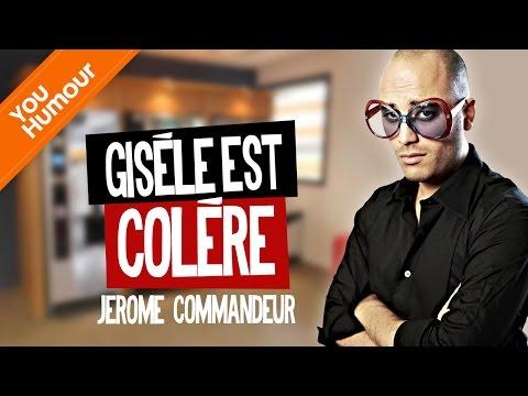Jérôme Commandeur : Gisèle elle est colère !!