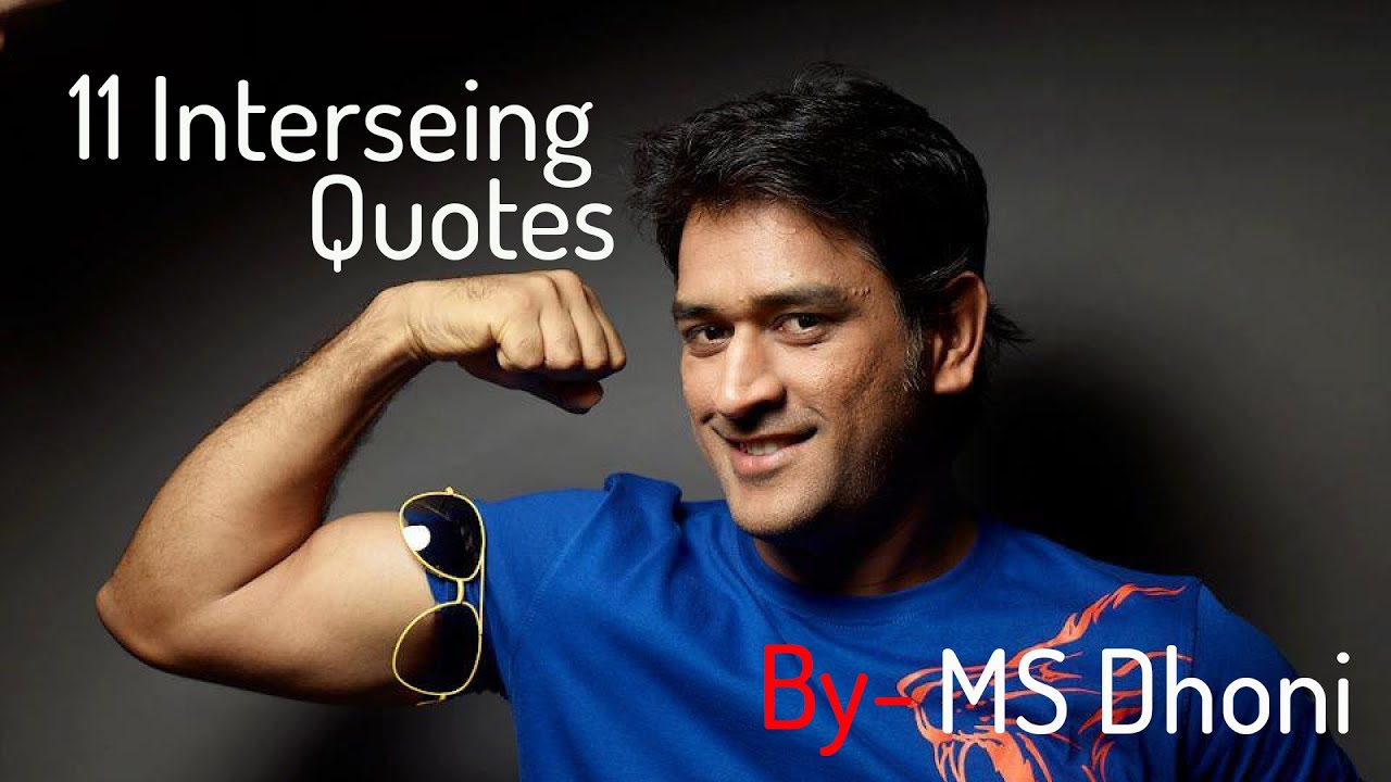11 interesting quotes by ms dhoni youtube