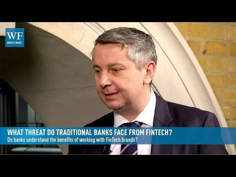 What threat do traditional banks face from FinTech? | World Finance