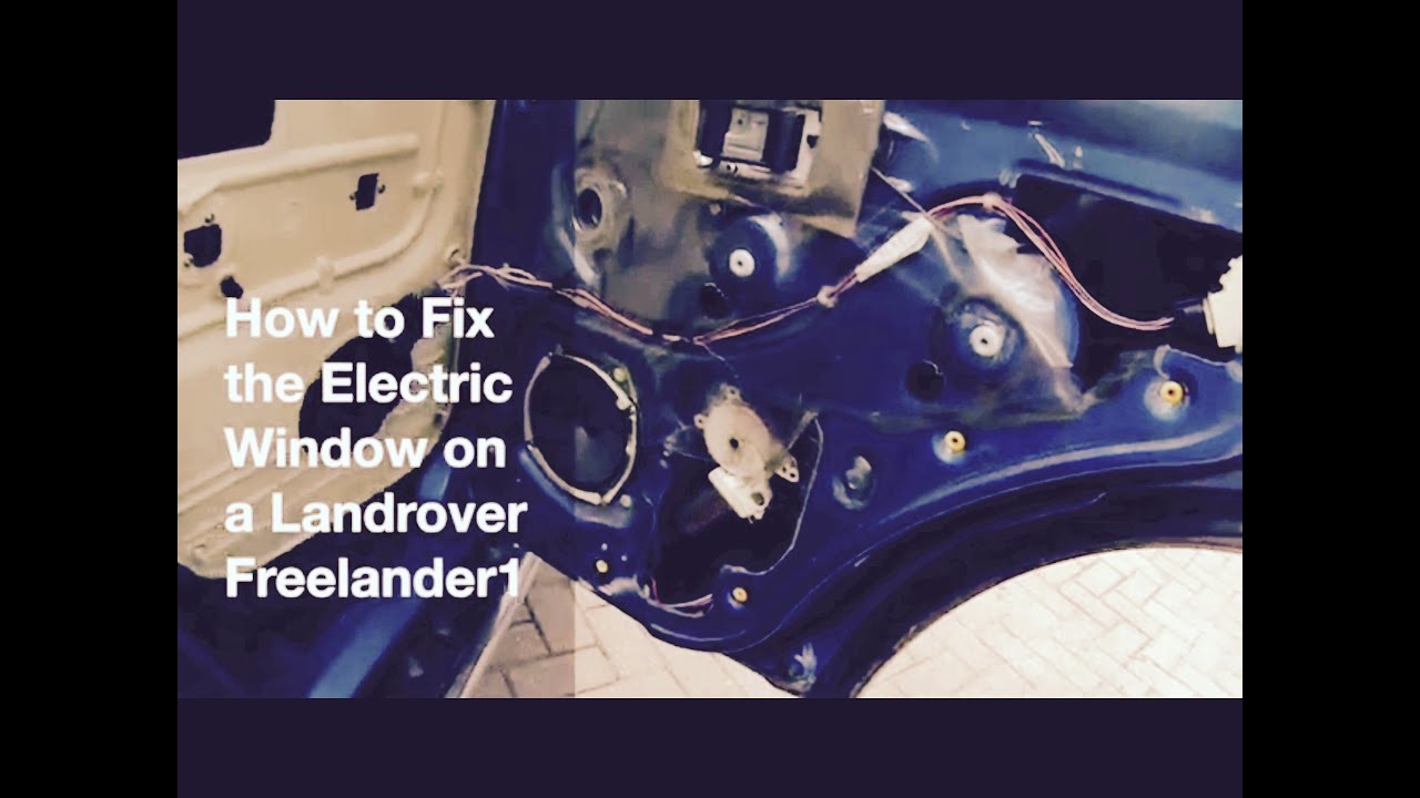 How to Fix an Electric Window  Freelander 1 Rear  YouTube