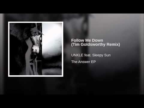 Follow Me Down Tim Goldsworthy Remix