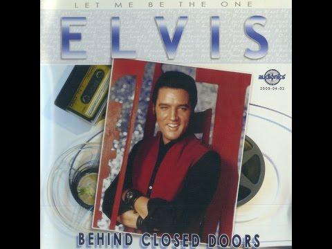 Elvis Presley -  Let Me Be The One Behind Closed Doors ( full album )