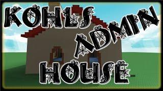 ROBLOX | Kohl ' s admin House