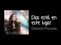 Dios Está En Este Lugar (música cristiana, letras incluidas) Deborah Pruneda