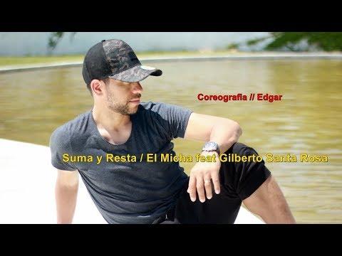 Suma y Resta / El Micha Feat Gilberto Santa Rosa - Coreografia - Edgar