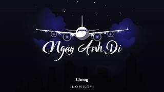 Ngày Anh Đi - NTD x REV x Cheng (LOWKEY)