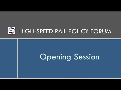 High-Speed Rail Policy Forum: Opening Session