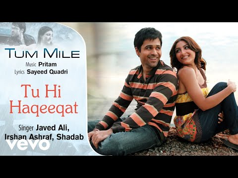 tu-hi-haqeeqat---official-audio-song-|-tum-mile-|javed-ali|-pritam