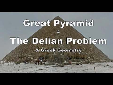 Great Pyramid - The Delian Problem & other Greek maths