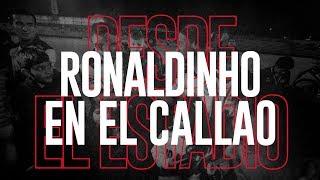 Desde el Estadio | Ronaldinho en el Callao