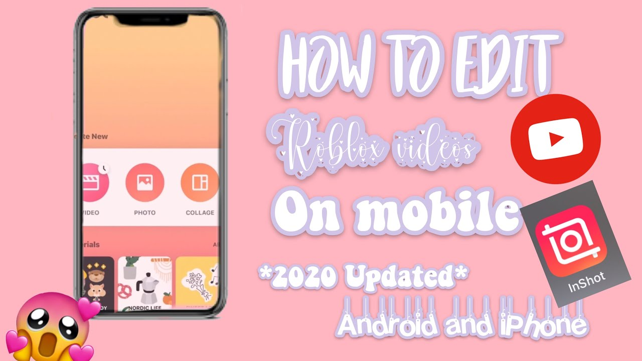 How To Edit Roblox Videos On Mobile Easy Updated 2020 Works