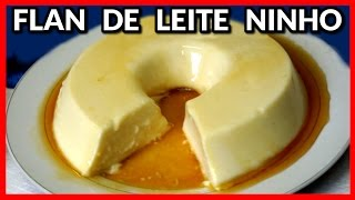 FLAN DE LEITE NINHO SEM FORNO