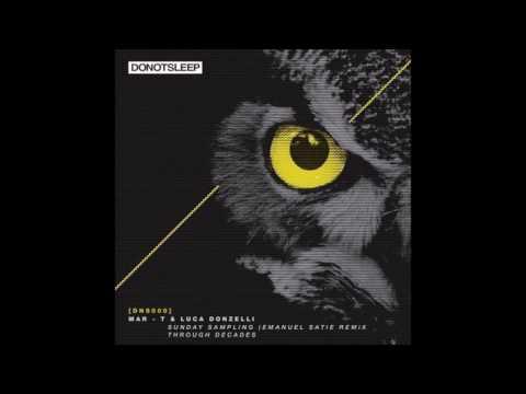 Mar-T, Luca Donzelli - Sunday Sampling (Emanuel Satie Remix)
