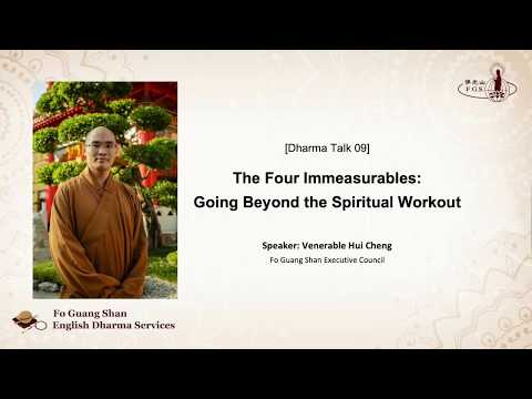 009 - The Four Immeasurables: Going Beyond the Spiritual Workout - FGS English Dharma Services