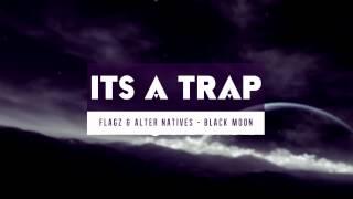FLAGZ & Alter Natives - Black Moon