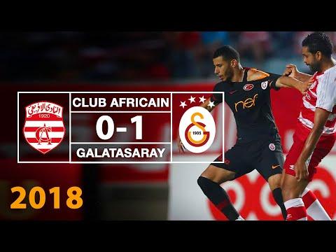 Maç Özeti   Club Africain 0-1 Galatasaray (28Temmuz 2018)