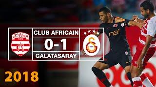 Maç Özeti | Club Africain 0-1 Galatasaray (28Temmuz 2018)