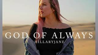 "HillaryJane - ""God Of Always"""