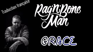 Rag'N'Bone Man - Grace / Stripped Version ( Traduction française)