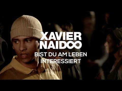 Xavier Naidoo - Bist du am Leben interessiert