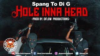 Spang To Di G - Hole Inna Head - November 2018