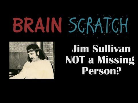 BrainScratch: Jim Sullivan NOT a Missing Person?