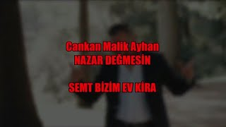 Cankan Malik Ayhan - Nazar Değmesin #SemtBizimEvKira