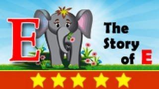 Alphabet Songs - Story Of Letter E for Nursery Kids