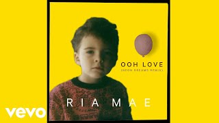 Ria Mae - Ooh Love (Neon Dreams Remix) (Audio)