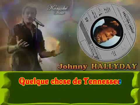 karaoke tino johnny hallyday quelque chose de tennessee youtube. Black Bedroom Furniture Sets. Home Design Ideas