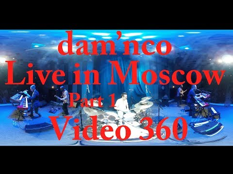 dam'nco Video 360 - Live Moscow - Part1 - From Paris With Love