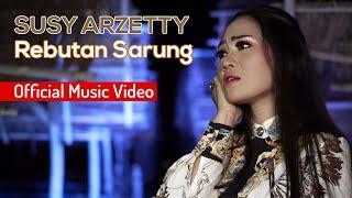 Susy Arzetty Rebutan Sarung Official Music Video ProMedia