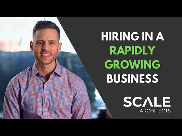 How to hire in a rapidly growing business