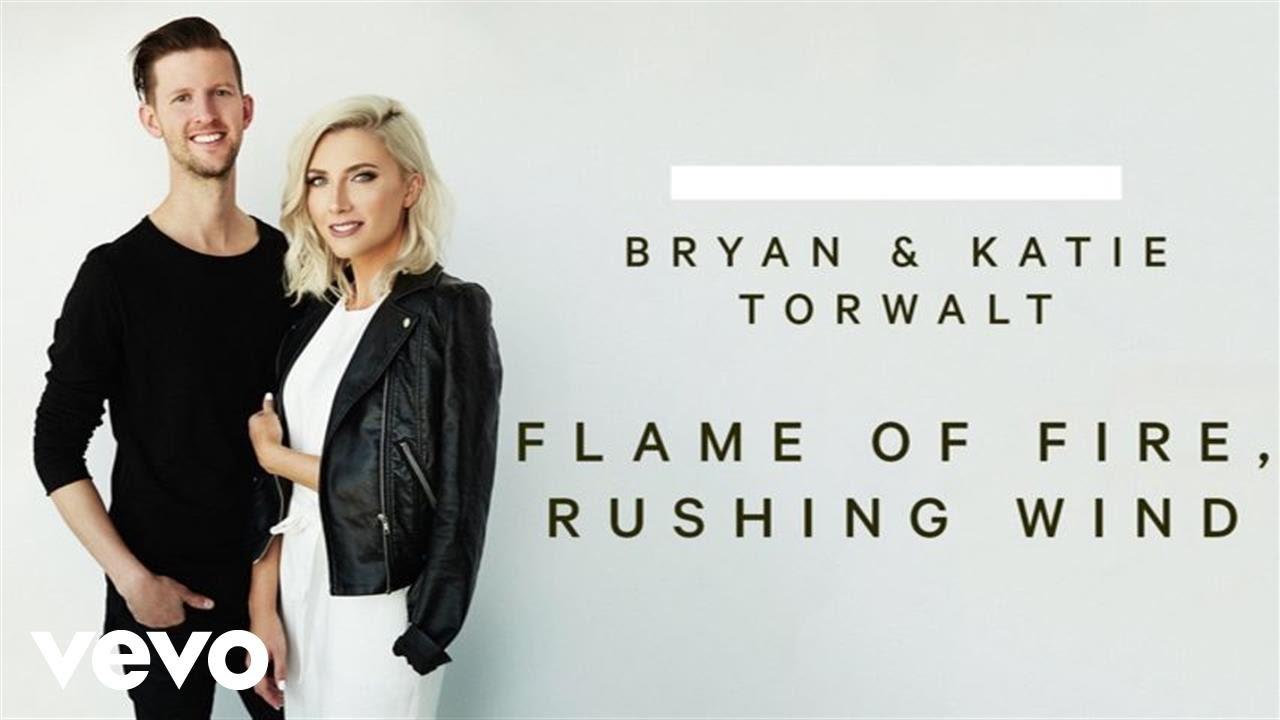 bryan-katie-torwalt-flame-of-fire-rushing-wind-audio-torwaltvevo