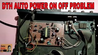 DTH auto power on off problem . डीडी फिरी डिस रिपेरिंग करना . Chauhan electronic experiment .