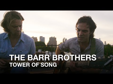 Leonard Cohen - Tower of Song (The Barr Brothers cover)