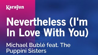 Karaoke Nevertheless (I'm In Love With You) - Michael Bublé *