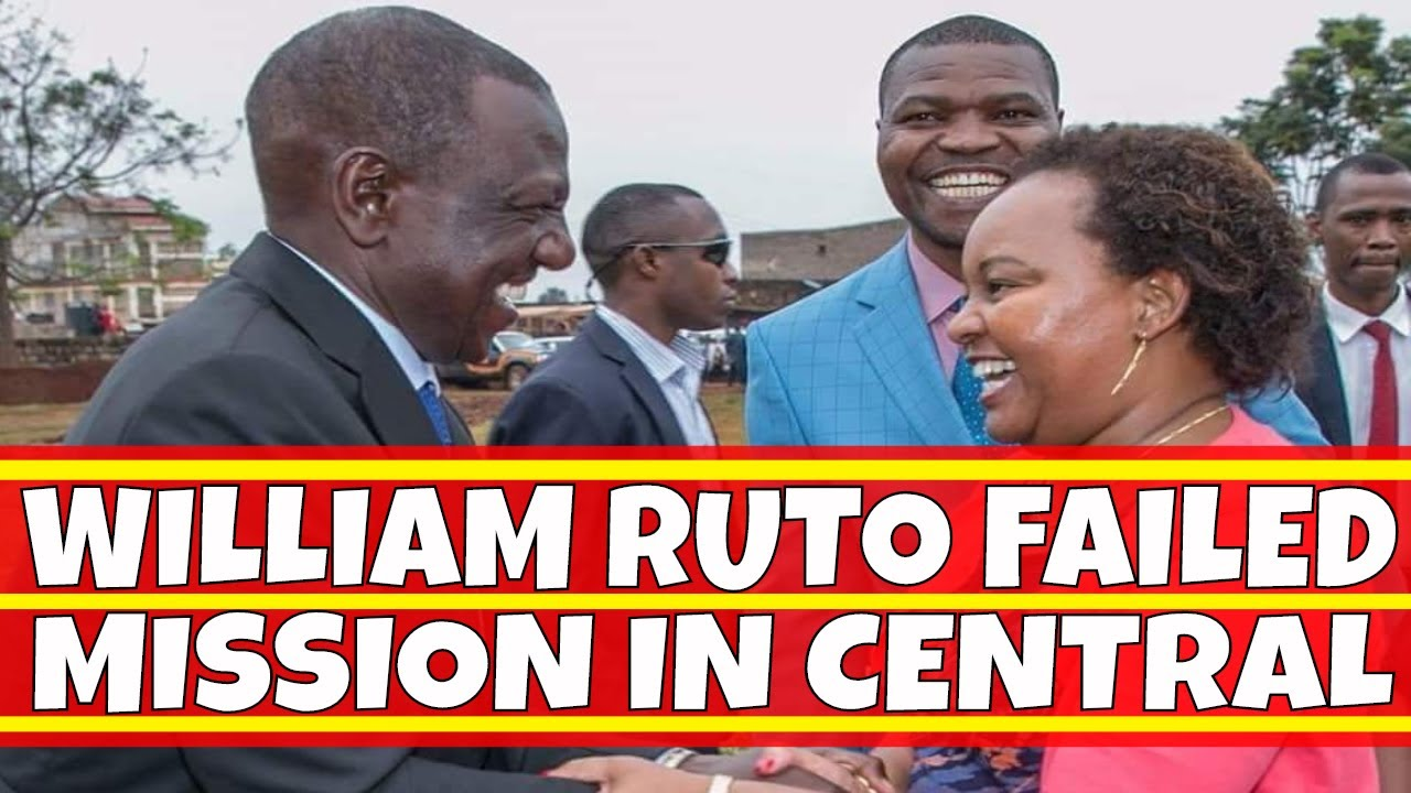 William Ruto Failed Mission in Central Kenya